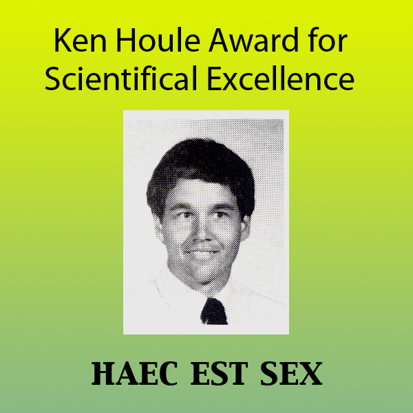 An award named for my high school chemistry teacher Ken Houle - Long live Aloha High